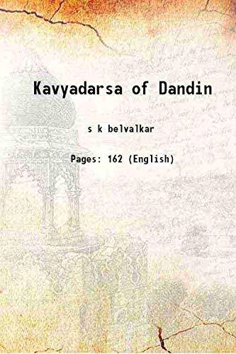 Kavyadarsa of Dandin: s k belvalkar