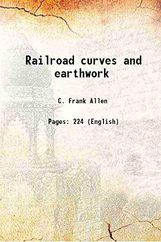 Railroad curves and earthwork 1931: C. Frank Allen