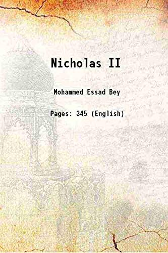 Nicholas II: Mohammed Essad Bey