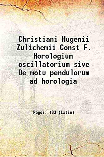 Christiani Hugenii Zulichemii Const F. Horologium oscillatorium: Anonymous