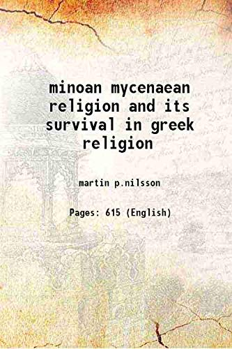minoan mycenaean religion and its survival in: martin p.nilsson