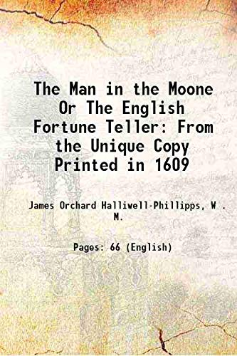 The Man in the Moone Or The: James Orchard Halliwell-Phillipps,