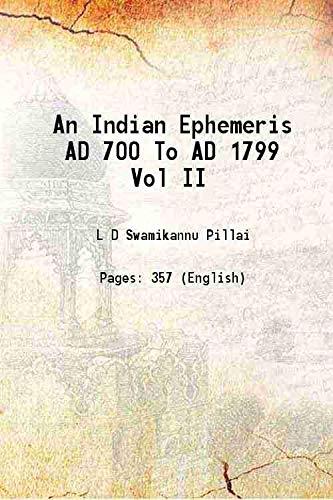An Indian Ephemeris AD 700 To AD: L D Swamikannu