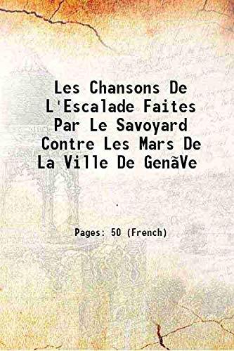 Les Chansons De L'Escalade Faites Par Le: Anonymous