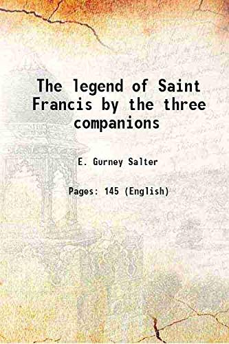 The legend of Saint Francis by the: E. Gurney Salter