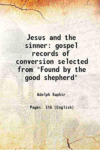 Jesus and the sinner gospel records of: Adolph Saphir