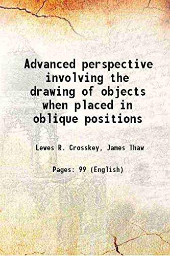 Advanced perspective involving the drawing of objects: Lewes R. Crosskey,
