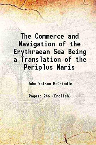 The Commerce and Navigation of the Erythraean: John Watson McCrindle