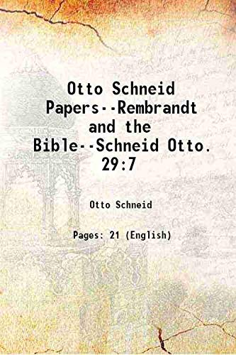 Otto Schneid Papers--Rembrandt and the Bible--Schneid Otto.: Otto Schneid