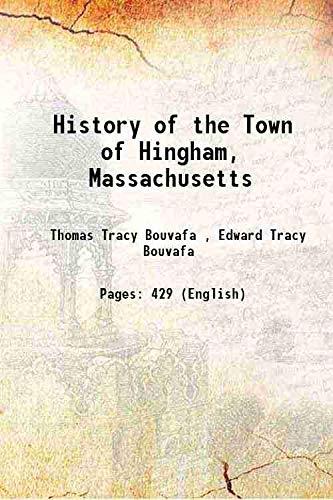 History of the Town of Hingham, Massachusetts: Thomas Tracy Bouvafa