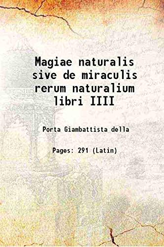 Magiae naturalis sive de miraculis rerum naturalium: Porta Giambattista della