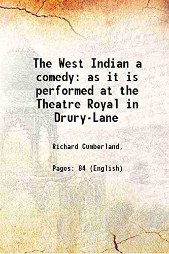 The West Indian a comedy as it: Richard Cumberland,
