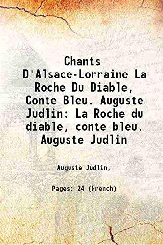 Chants D'Alsace-Lorraine La Roche Du Diable, Conte: Auguste Judlin,