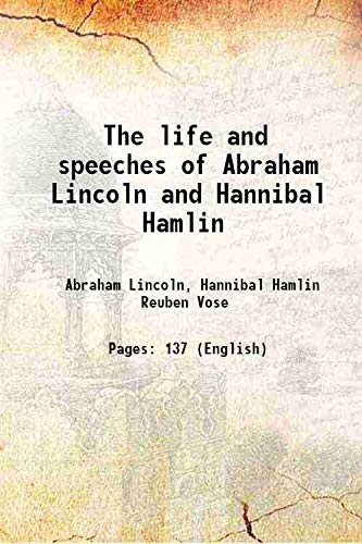 The life and speeches of Abraham Lincoln: Abraham Lincoln, Hannibal