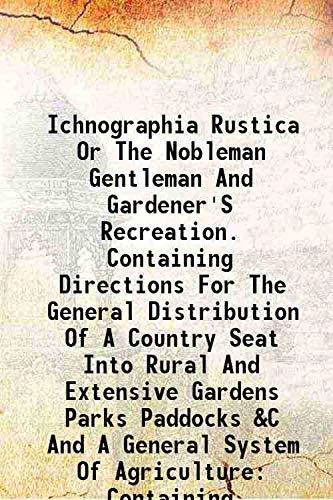 Ichnographia Rustica Or The Nobleman Gentleman And: Stephen Switzer