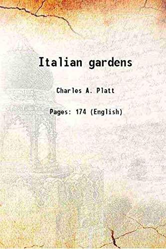 Italian gardens 1894: Charles A. Platt