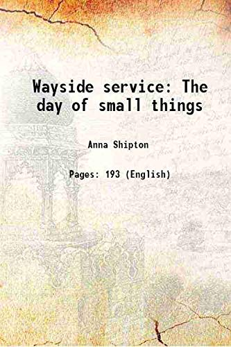 Wayside service The day of small things: Anna Shipton