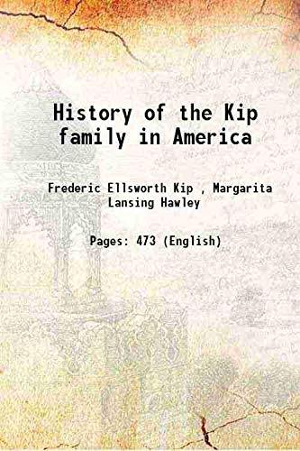 History of the Kip family in America: Frederic Ellsworth Kip