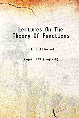 Lectures On The Theory Of Functions 1944: J.E. Littlewood