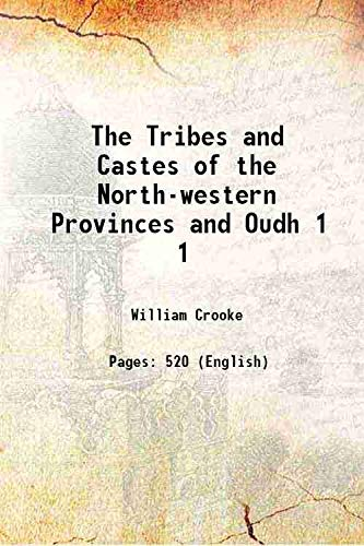 9789333600132: The Tribes and Castes of the North-western Provinces and Oudh Volume 1 1896 [Hardcover]