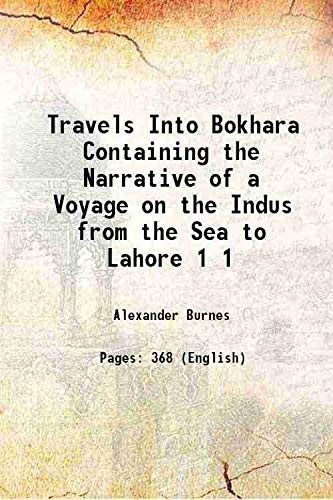 9789333600170: Travels Into Bokhara Containing The Narrative Of A Voyage On The Indus From The Sea To Lahore [Hardcover]