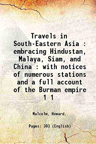 9789333600224: Travels in South-Eastern Asia : embracing Hindustan, Malaya, Siam, and China : with notices of numerous stations and a full account of the Burman empire Volume 1 [Hardcover]