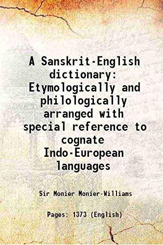 A Sanskrit-English dictionary, etymologically and philologically arranged,: Monier-Williams, Monier, Sir,
