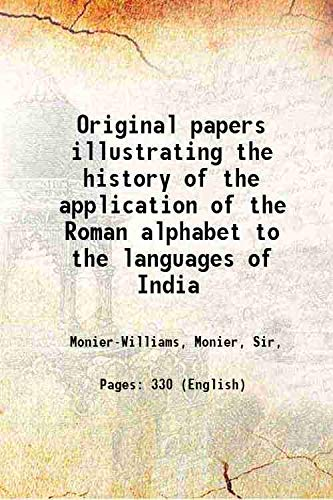 9789333600965: Original papers illustrating the history of the application of the Roman alphabet to the languages of India 1859 [Hardcover]