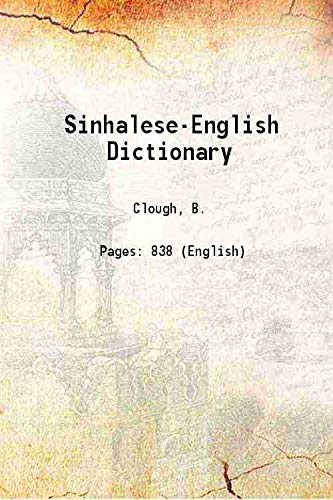 Sinhalese-English Dictionary 1892 [HARDCOVER]: Clough, B.