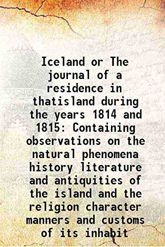 Iceland or The journal of a residence: Ebenezer Henderson