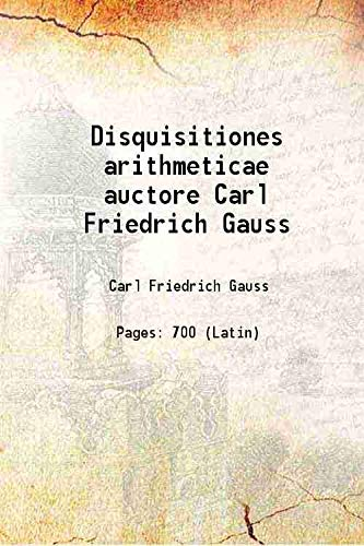 9789333603157: Disquisitiones arithmeticae auctore Carl Friedrich Gauss 1801 [Hardcover]