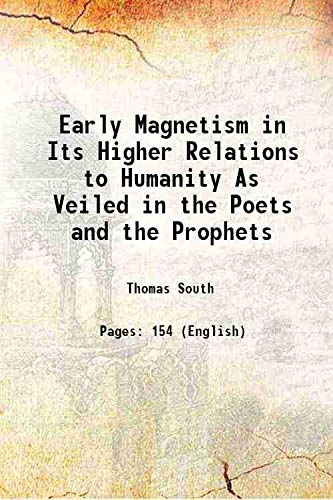 9789333604314: Early Magnetism in Its Higher Relations to Humanity As Veiled in the Poets and the Prophets 1846 [Hardcover]