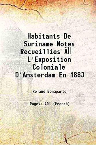 Habitants De Suriname Notes Recueillies à L'Exposition: Roland Bonaparte