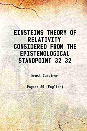 9789333605403: EINSTEINS THEORY OF RELATIVITY CONSIDERED FROM THE EPISTEMOLOGICAL STANDPOINT Vol: 32 1922 [Hardcover]
