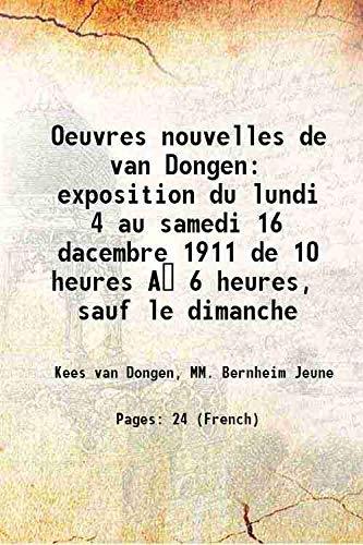 Oeuvres nouvelles de van Dongen exposition du: Kees van Dongen,
