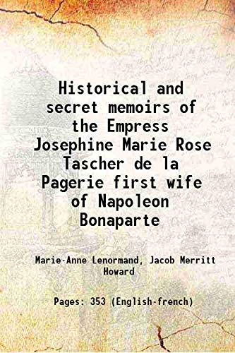 Historical and secret memoirs of the Empress: Marie-Anne Lenormand, Jacob