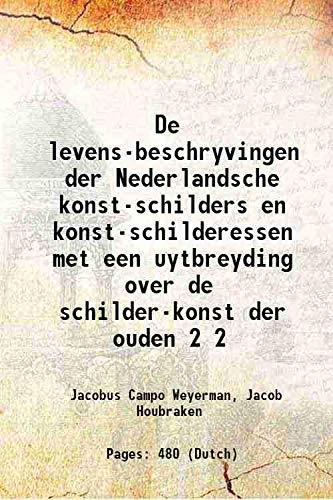 De levens-beschryvingen der Nederlandsche konst-schilders en konst-schilderessen: Jacobus Campo Weyerman,