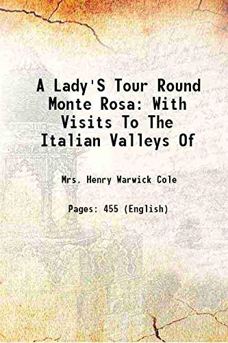 9789333608251: A lady's tour round Monte Rosa: with visits to the Italian valleys of 1859 [Hardcover]
