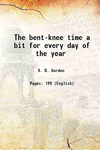 9789333609098: The bent-knee time a bit for every day of the year 1918 [Hardcover]