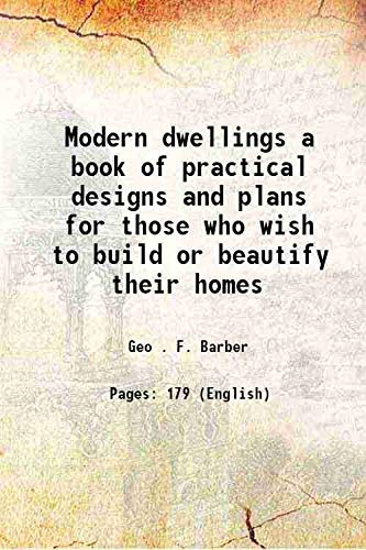 9789333609548: Modern dwellings a book of practical designs and plans for those who wish to build or beautify their homes 1901 [Hardcover]