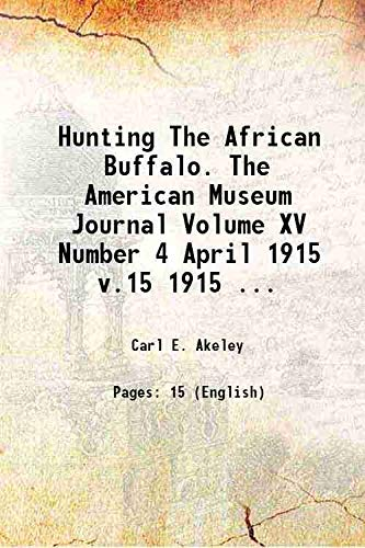 Hunting The African Buffalo. The American Museum: Carl E. Akeley