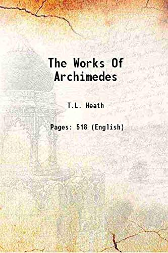 9789333611046: The Works Of Archimedes 1897 [Hardcover]