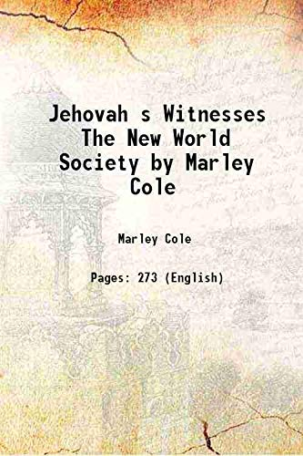 Jehovah s Witnesses The New World Society: Marley Cole