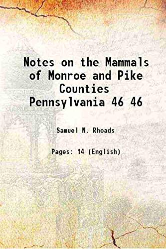 Notes on the Mammals of Monroe and: Samuel N. Rhoads