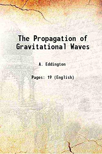 9789333614177: The Propagation of Gravitational Waves 1922 [Hardcover]