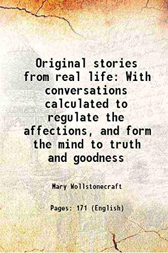 9789333614313: Original stories from real life With conversations calculated to regulate the affections, and form the mind to truth and goodness 1796 [Hardcover]