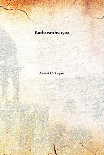 Kathavatthu 1902 [Hardcover]: Arnold C. Taylor