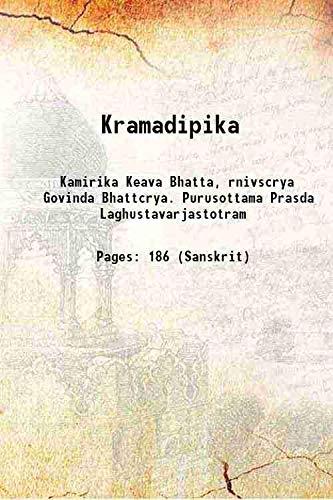 Kramadipika 1917 [Hardcover]: Kamirika Keava Bhatta,