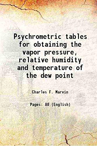 Psychrometric tables for obtaining the vapor pressure,: Charles F. Marvin