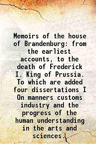 Memoirs of the house of Brandenburg from: King of Prussia